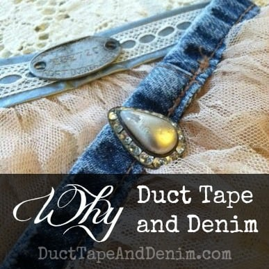 Why Duct Tape and Denim?