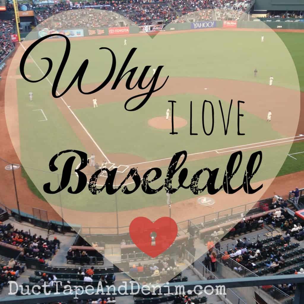 Why I Love Baseball | DuctTapeAndDenim.com