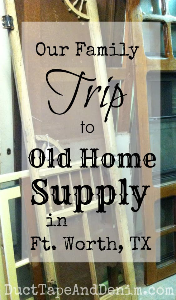 Our family trip to Old Home Supply in Fort Worth, Texas | DuctTapeAndDenim.com