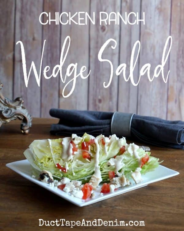 Chicken ranch wedge salad recipe on DuctTapeAndDenim.com