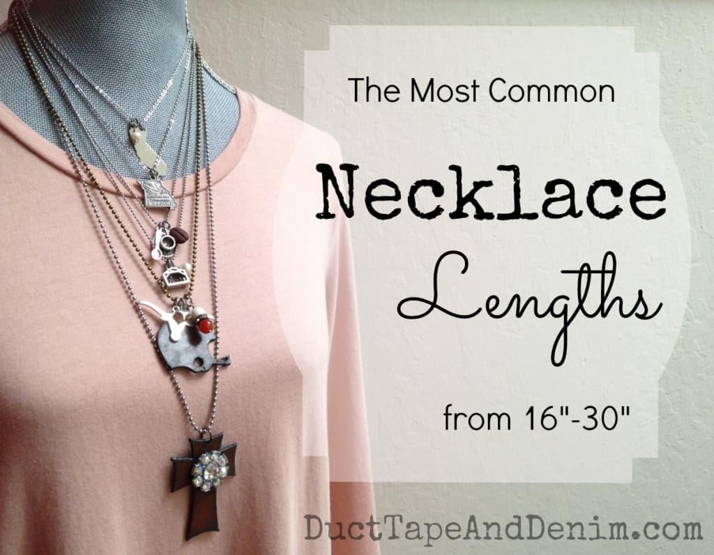 Most common necklace lengths | DuctTapeAndDenim.com