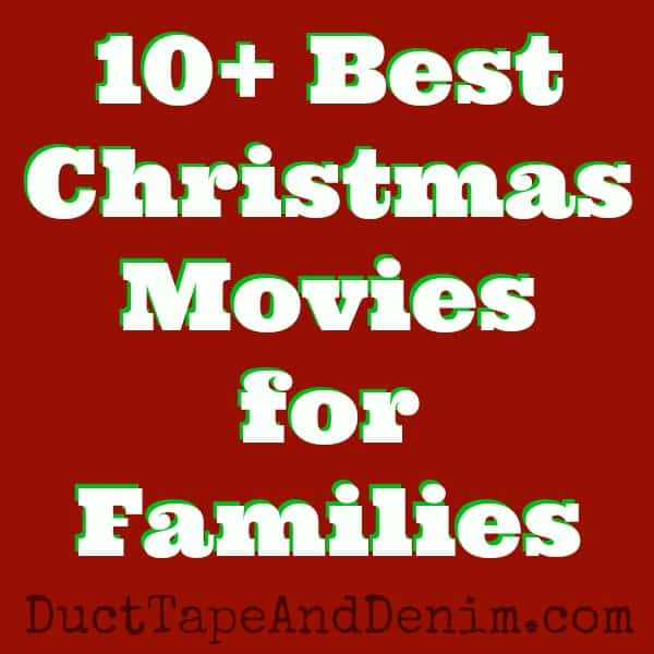 10 Best Christmas Movies for Families | DuctTapeAndDenim.com