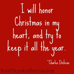 "Can you guess which Christmas movies these quotes came from? Find a list of my favorites at DuctTapeAndDenim.com | ""I will honor Christmas in my heart, and try to keep it all the year."""
