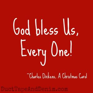 "Can you guess which Christmas movies these quotes came from? Find a list of my favorites at DuctTapeAndDenim.com | ""God bless us, every one!"" Charles Dickens, A Christmas Carol"