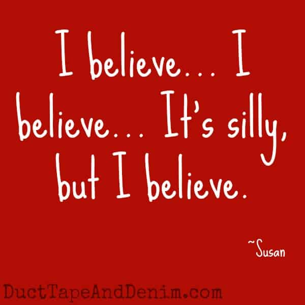 I believe... I believe... It's silly, but I believe