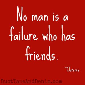 "Can you guess which Christmas movies these quotes came from? Find a list of my favorites at DuctTapeAndDenim.com | ""No man is a failure who has friends."" It's a Wonderful Life"