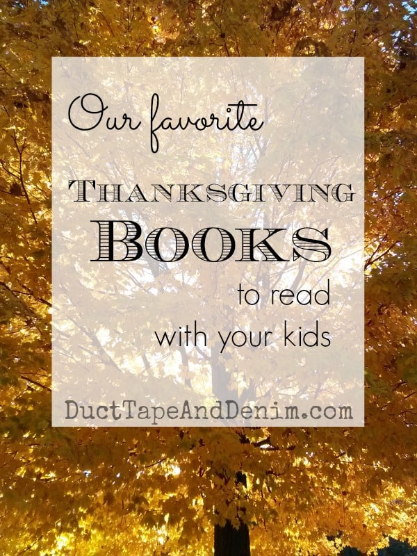 Our favorite Thanksgiving books to read with your kids | DuctTapeAndDenim.com