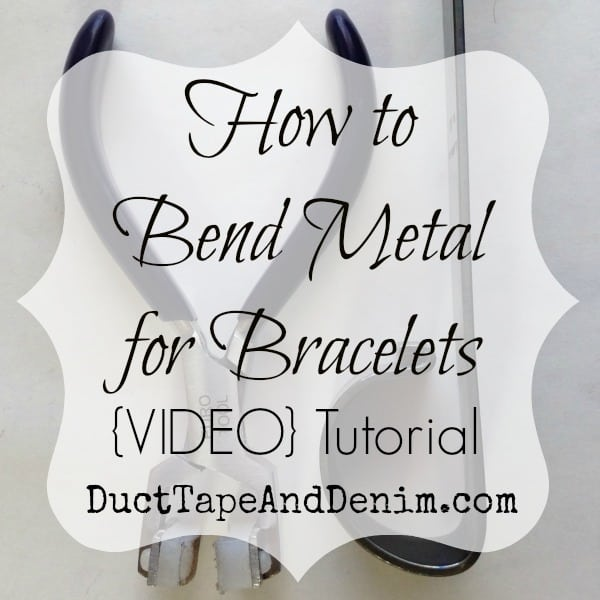 How to Bend Metal for Bracelets and Other Jewelry | Tutorial {VIDEO}