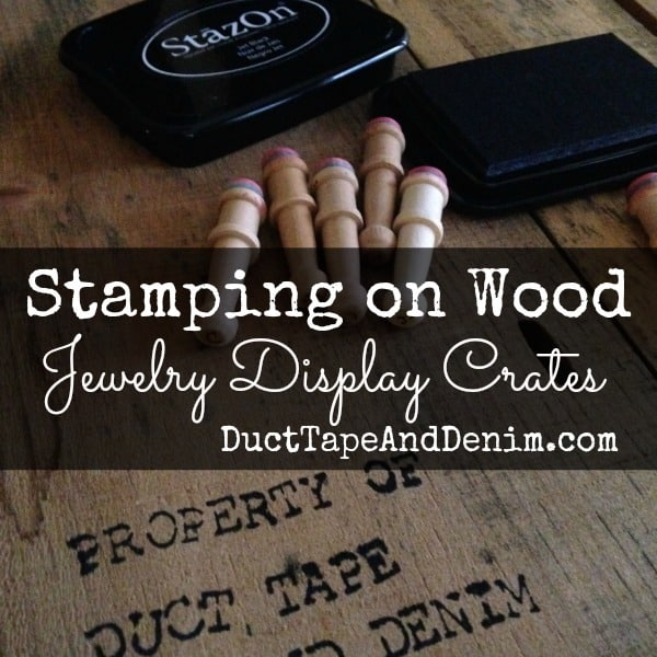 Stamping on wood crates for jewelry display | DuctTapeAndDenim.com