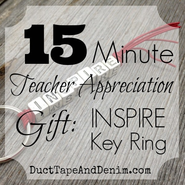 15 Minute Teacher Appreciation Gifts | INSPIRE Key Ring {VIDEO}