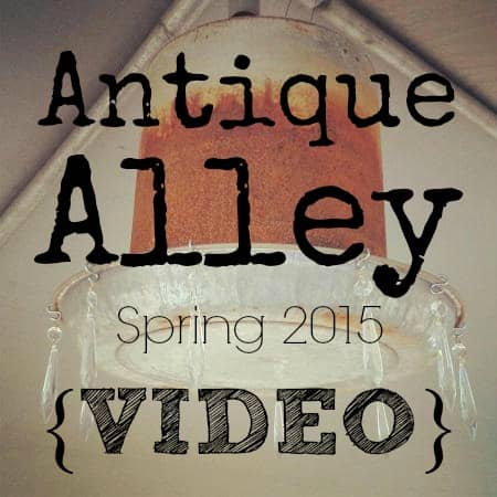 Antique Alley, Spring 2015 {VIDEO}