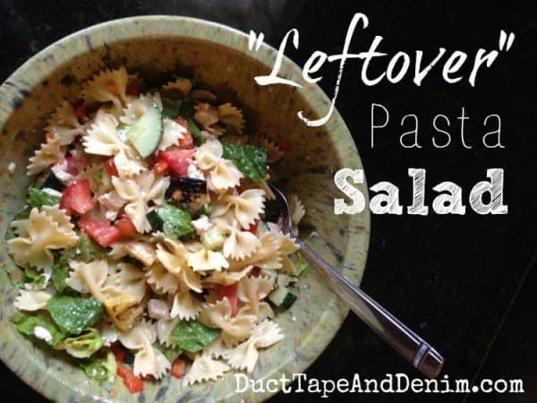 Leftover Pasta Salad Recipe | DuctTapeAndDenim.com