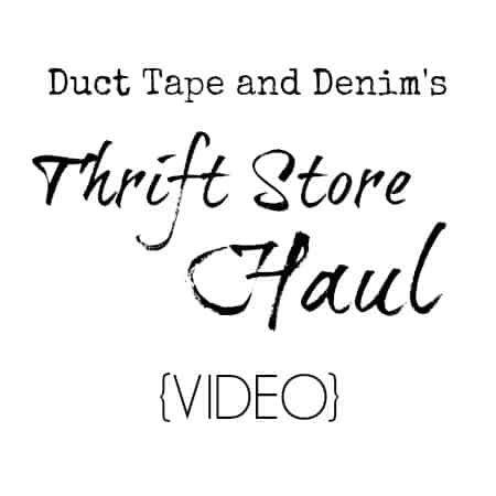 Thrift Store Haul Video | DuctTapeAndDenim.com