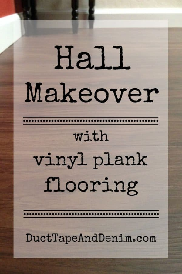 Our hall makeover with vinyl plank flooring | DuctTapeAndDenim.com