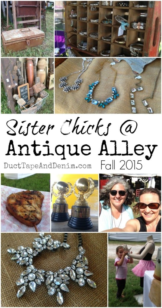 Sister Chicks at Antique Alley flea market collage | DuctTapeAndDenim.com