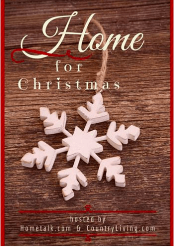 Home for Christmas Hometalk and Country Living