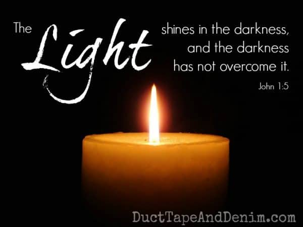 The Light shines in the darkness and the darkness has not overcome it. John 1:5 ESV. How do you celebrate Advent? DuctTapeAndDenim.com