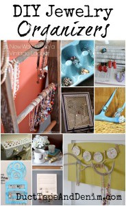 DIY Jewelry Organizers ~ ideas for organizing, storing, and displaying necklaces, bracelets, rings, and earrings | DuctTapeAndDenim.com