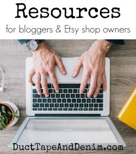 Resources for bloggers and Etsy shop owners, blogging resources | DuctTapeAndDenim.com