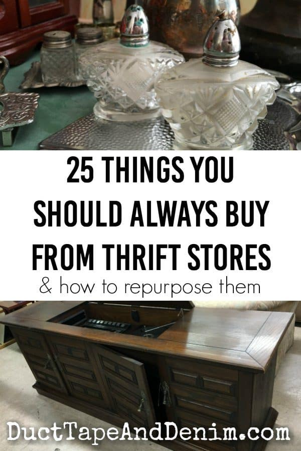 25 Things you should ALWAYS buy from thrift stores and how to repurpose them