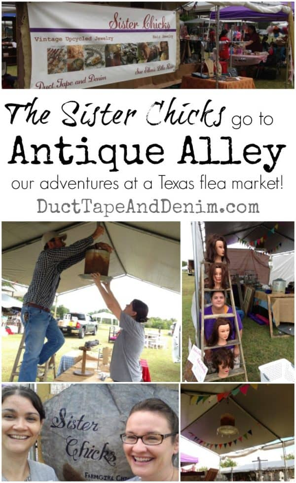 Sister Chicks go to Antique Alley | DuctTapeAndDenim.com