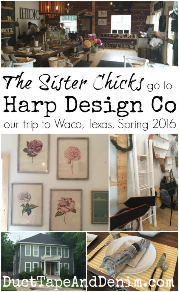 Sister Chicks go to Harp Design Co on our last trip to Waco, Texas | DuctTapeAndDenim.com