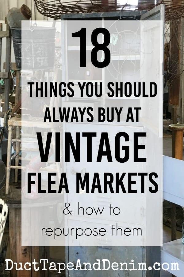 18 things you should always buy at vintage flea markets. More about  #vintage #fleamarkets  on DuctTapeAndDenim.com