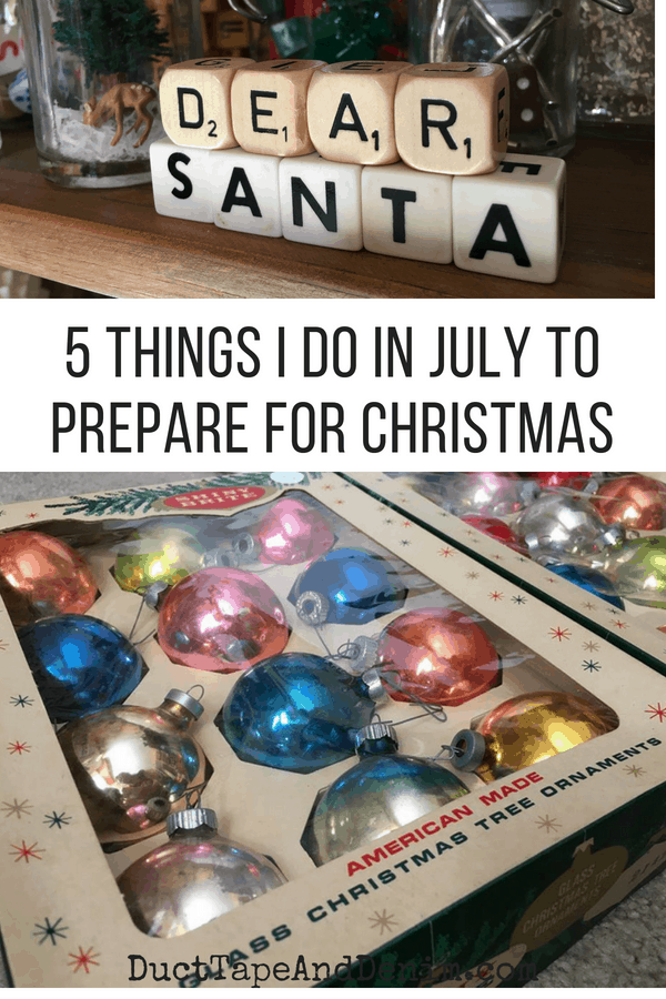 5 Things I do in July to Prepare for Christmas
