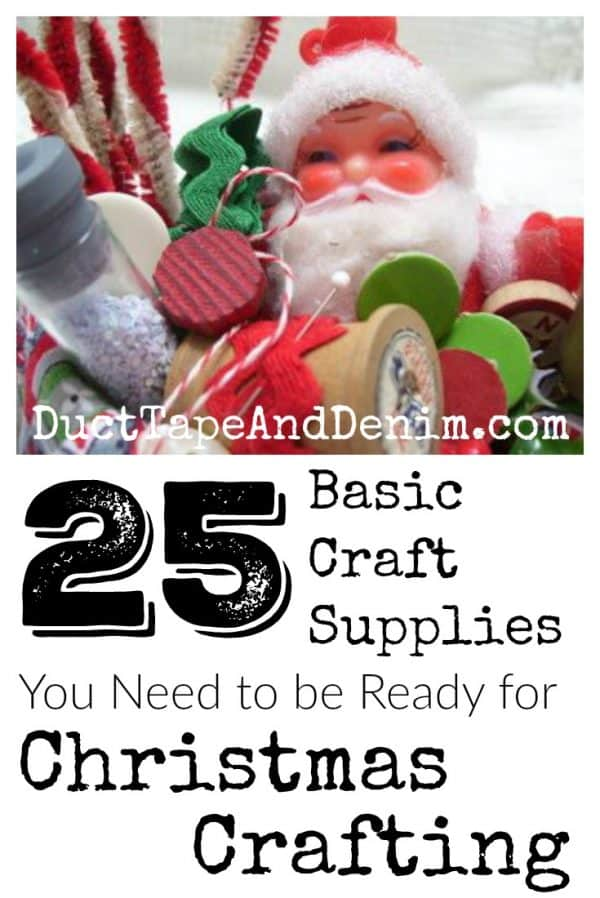 25 basic Christmas craft supplies you need to be ready for Christmas crafting on DuctTapeAndDenim.com