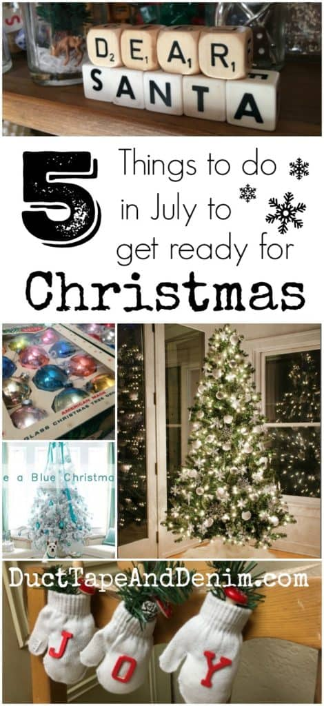 5 Things to do in July to prepare for Christmas | DuctTapeAndDenim.com