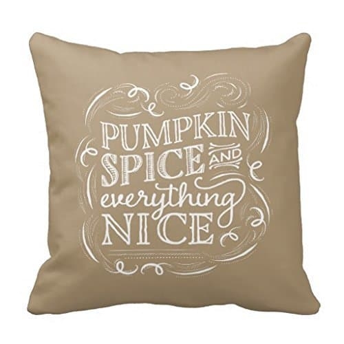 Pumpkin spice and everything nice pillow cover