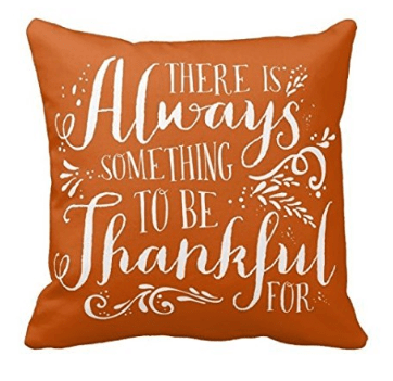 There is always something to be thankful for fall pillow cover