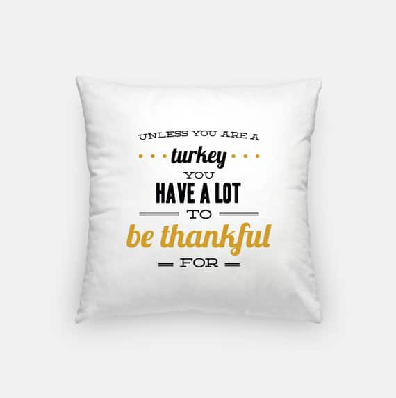 Unless you are a turkey you have something to be thankful for | DuctTapeAndDenim.com