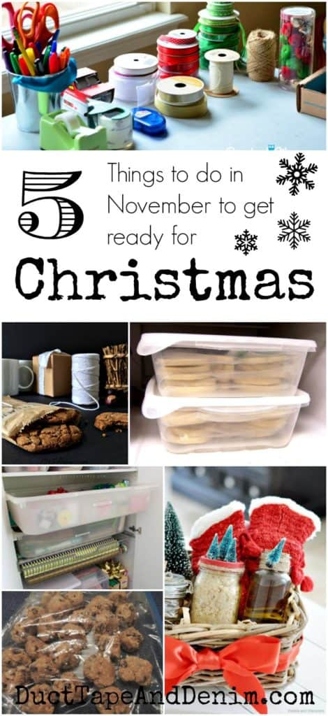 5 things to do in November to prepare yourself and your home for Christmas. Organization, baking and freezing cookies, wrapping stations, and more. DuctTapeAndDenim.com