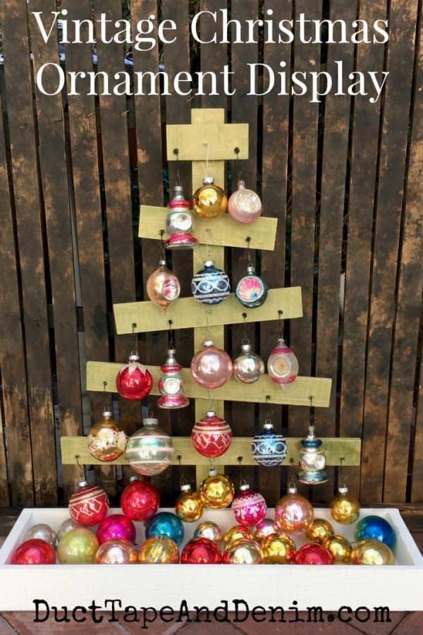 Vintage Christmas Ornament display, wood tree DIY | DuctTapeAndDenim.com
