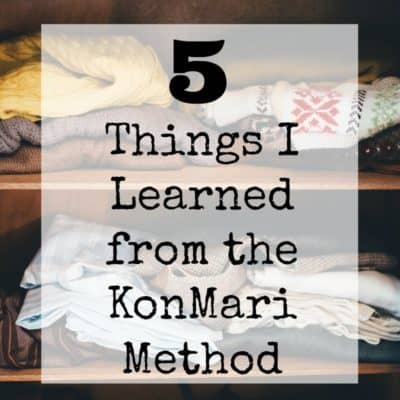 The KonMari Method, 5 Things I Learned from The Life Changing Magic of Tidying Up