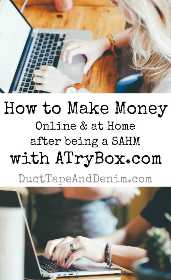 How to Make Money Online & at home after being a stay at home mom. Today I'll share about ATryBox | DuctTapeAndDenim.com