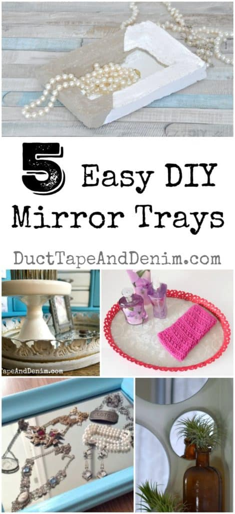 5 Easy DIY Mirror Trays on DuctTapeAndDenim.com