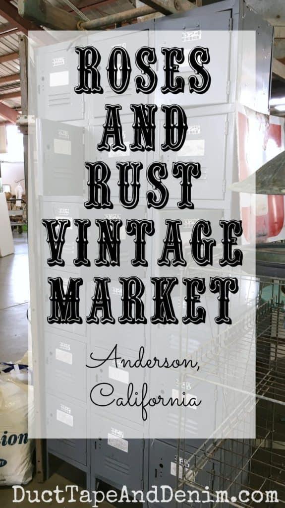 Roses and Rust flea market in Anderson, California | DuctTapeAndDenim.com