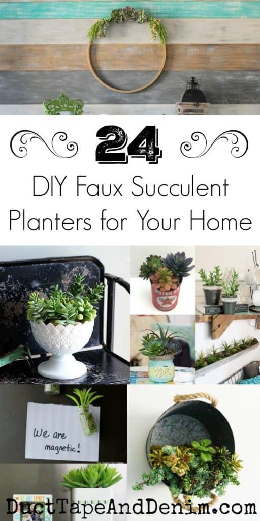 24 DIY Faux Succulent planters for your home | DuctTapeAndDenim.com