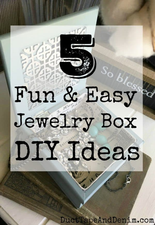 5 of the best jewelry box ideas, fun and easy DIY projects on DuctTapeAndDenim.com
