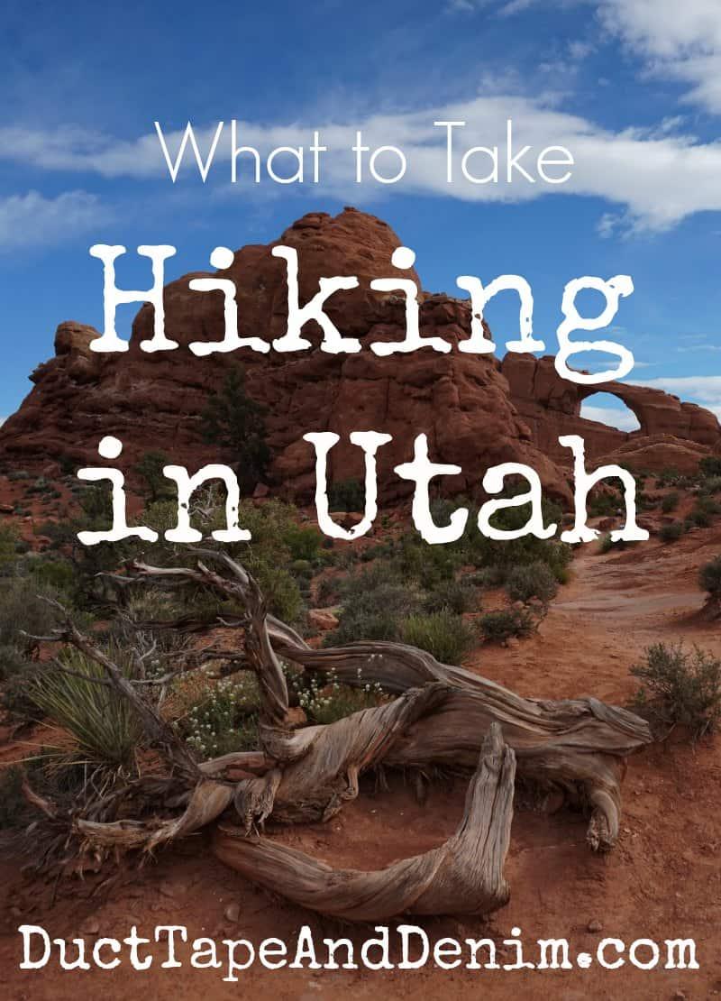 What to take hiking in Utah | DuctTapeAndDenim.com