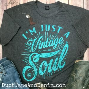 'M JUST A VINTAGE SOUL T-Shirt - Perfect tee shirt for a day of thrifting, garage sales, and flea markets! DuctTapeAndDenim.com