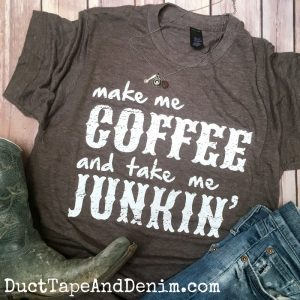 Make Me Coffee and Take Me Junkin' T-Shirt, Coffee t-shirt - Perfect tee for flea market or thrifting | DuctTapeAndDenim.com