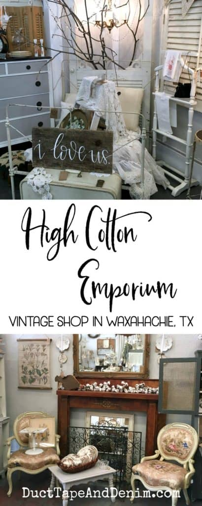 High Cotton Emporium, vintage antique shop in downtown Waxahachie, Texas. Antique shopping on the square. | DuctTapeAndDenim.com