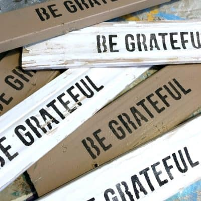 Day 5:  My Upcycled Be Grateful Signs