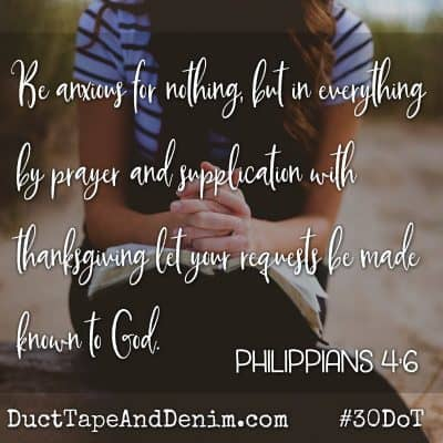 Day 6 – Don't Worry, Be Thankful!   Philippians 4:6-7