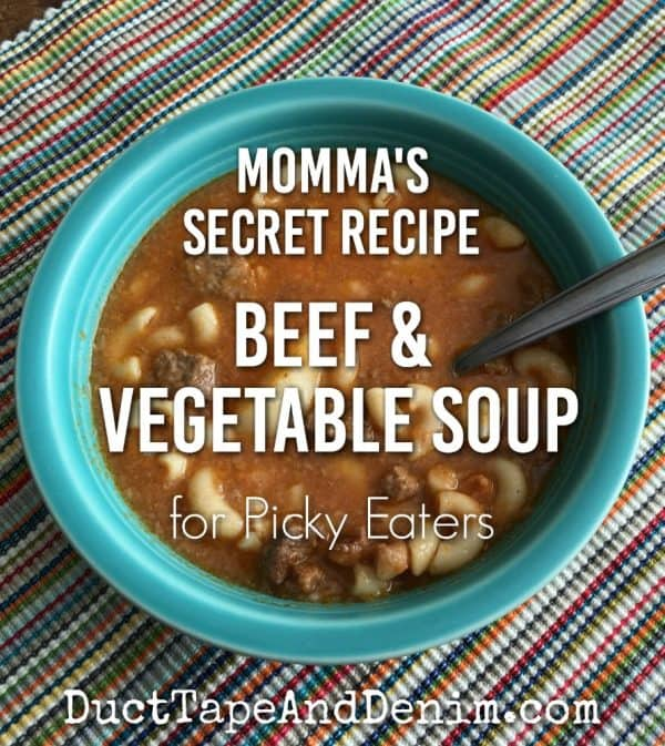 Momma's secret recipe, beef vegetable soup for picky eaters | DuctTapeAndDenim.com