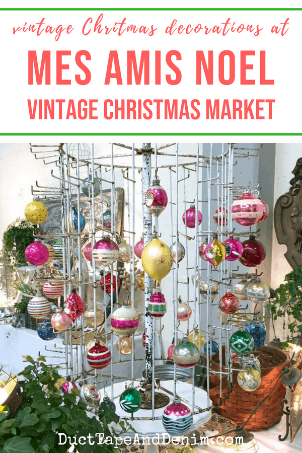 Vintage Christmas decorations at Mes Amis Noel Vintage Christmas Market | DuctTapeAndDenim.com