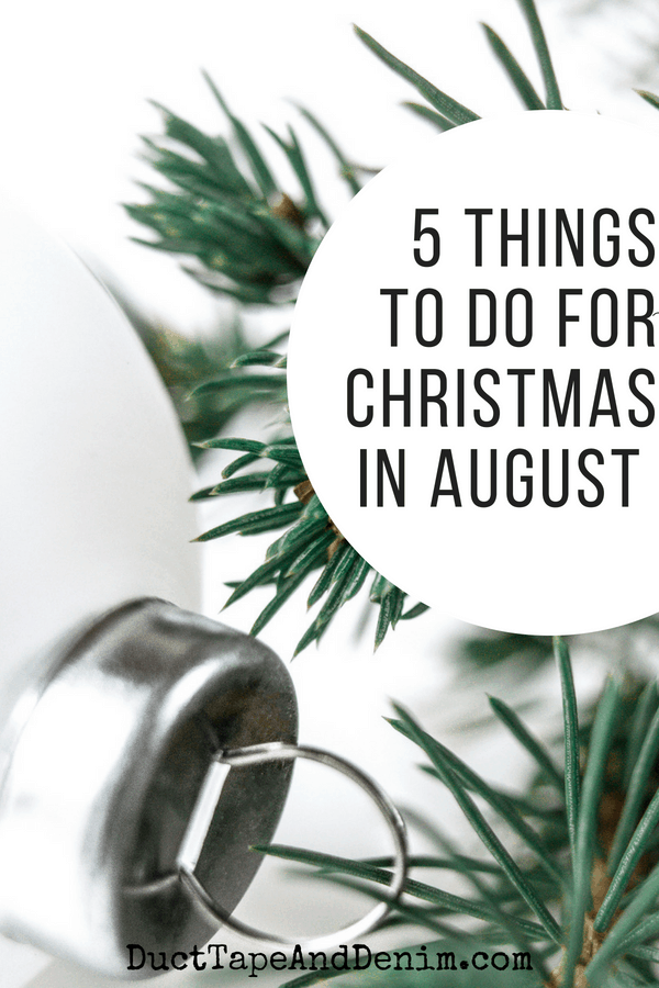 5 things to do for Christmas in August title
